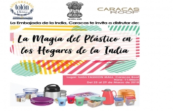 Come and enjoy the Magic of Indian Plastic at Tolon Fashion Mall, Caracas Roof from 25th to 29th March 2018