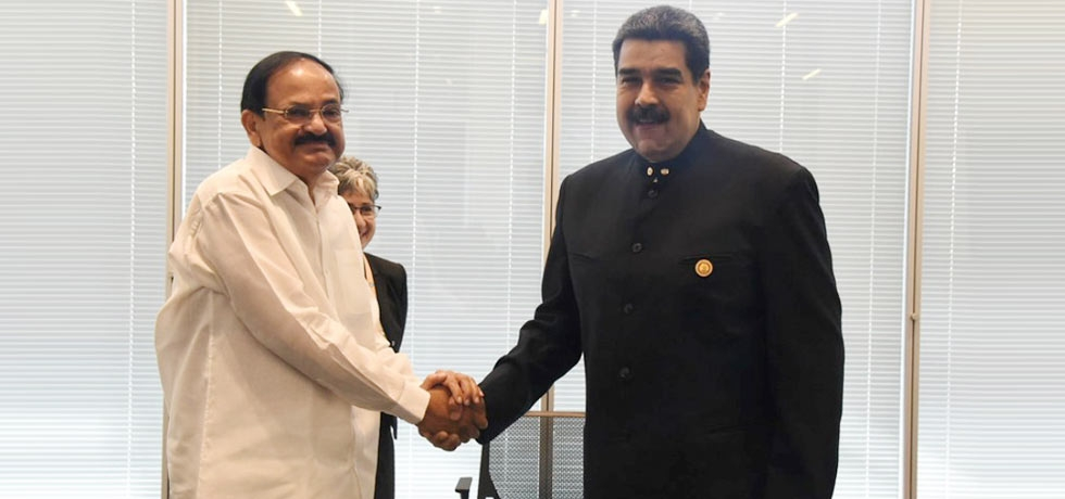 Hon'ble Vice President of India, Shri M. Venkaiah Naidu met H.E. Mr. Nicolas Maduro Moros, President of the Bolivarian Republic of Venezuela on the sidelines of the 18th. NAM summit 2019 in Baku on 26 October 2019
