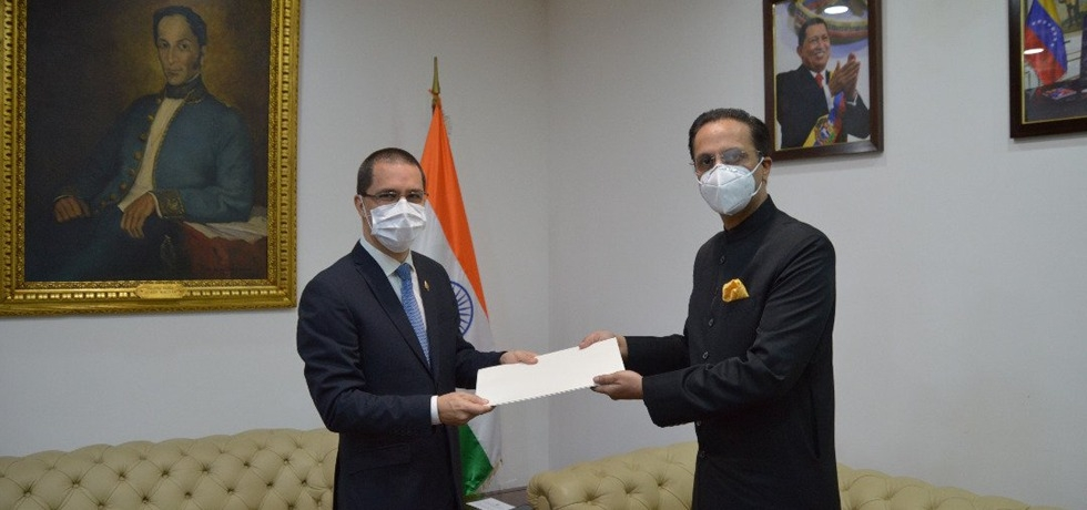 H.E. Mr. Jorge Arreaza, Foreign Minister of the Bolivarian Republic of Venezuela, receives copies of the credentials of the Ambassador designate of the Republic of India to Venezuela, H.E. Mr. Abhishek Singh on 11th August 2020